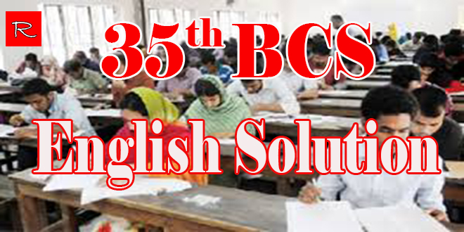 https://englishwithrasel.com/wp-content/uploads/2019/09/35th-BCS-English-Solution.jpg
