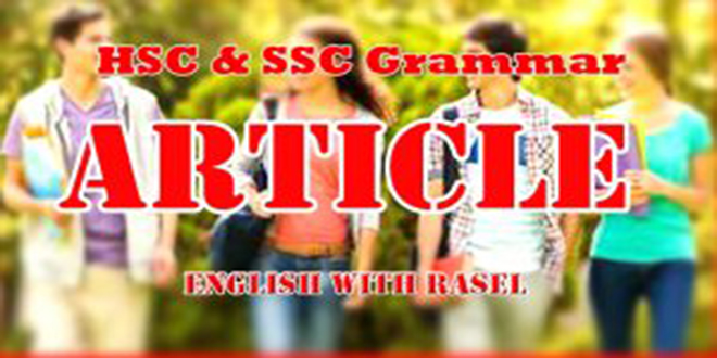 https://englishwithrasel.com/wp-content/uploads/2021/01/Article-Rules-SSC-HSC-Grammar-Video-1.jpg